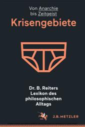 Dr. B. Reiters Lexikon des philosophischen Alltags: Krisengebiete