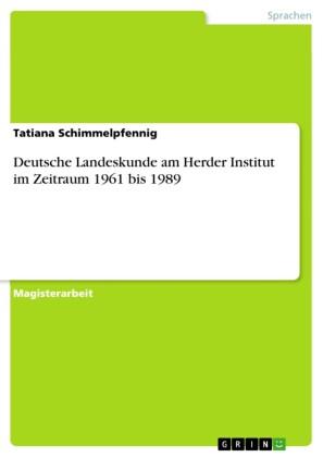 Deutsche Landeskunde am Herder Institut im Zeitraum 1961 bis 1989