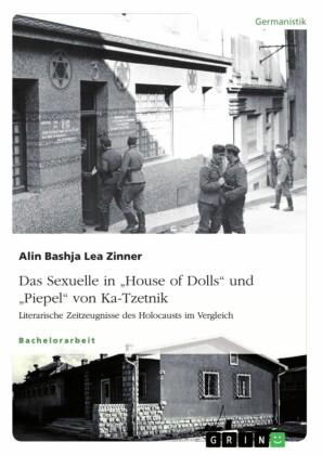 Das Sexuelle in 'House of Dolls' und 'Piepel' von Ka-Tzetnik. Literarische Zeitzeugnisse des Holocausts im Vergleich