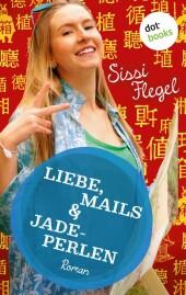 Liebe, Mails & Jadeperlen: Zweiter Roman der Mimi-Reihe