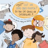 Esst ihr Gras oder Raupen? Deutsch-Englisch;Do you eat grass or caterpillars?