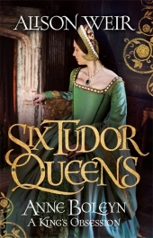 Six Tudor Queens: Anne Boleyn: A King's Obsession Cover