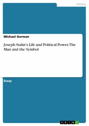 Joseph Stalin's Life and Political Power. The Man and the Symbol
