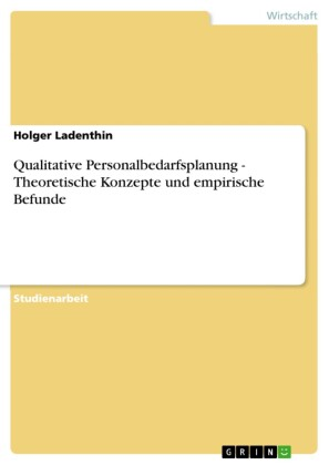 Qualitative Personalbedarfsplanung - Theoretische Konzepte und empirische Befunde
