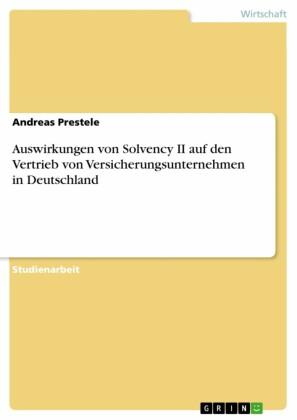 Auswirkungen von Solvency II auf den Vertrieb von Versicherungsunternehmen in Deutschland