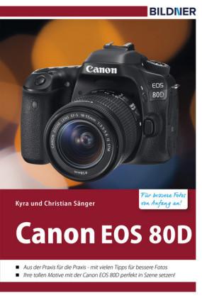 Canon EOS 80D - Für bessere Fotos von Anfang an!