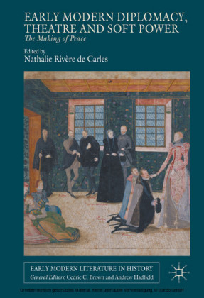 Early Modern Diplomacy, Theatre and Soft Power