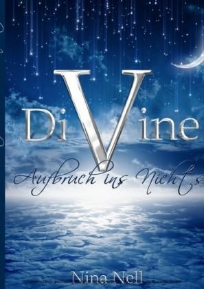 DiVine - Aufbruch ins Nichts