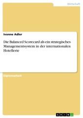 Die Balanced Scorecard als ein strategisches Managementsystem in der internationalen Hotellerie