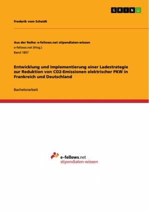 Entwicklung und Implementierung einer Ladestrategie zur Reduktion von CO2-Emissionen elektrischer PKW in Frankreich und Deutschland