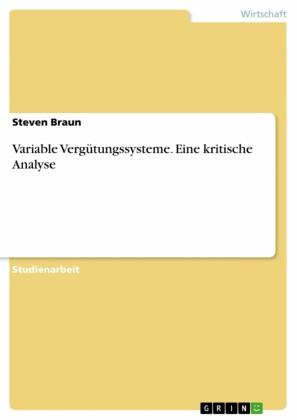 Variable Vergütungssysteme. Eine kritische Analyse