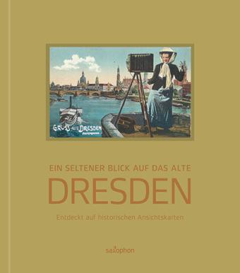 Ein seltener Blick auf das alte Dresden