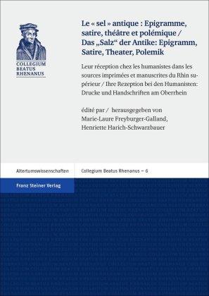 """""""Le sel antique"""": Epigramme, satire, théâtre et polémique / Das """"Salz"""" der Antike: Epigramm, Satire, Theater, Polemik"""