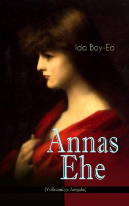 Annas Ehe (Vollständige Ausgabe)