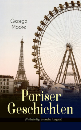 Pariser Geschichten (Vollständige deutsche Ausgabe)