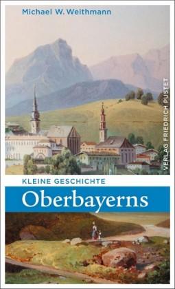 Kleine Geschichte Oberbayerns