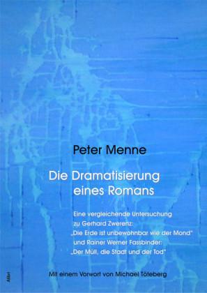 Die Dramatisierung eines Romans. Eine vergleichende Untersuchung zu Gerhard Zwerenz: 'Die Erde ist unbewohnbar wie der Mond' und Rainer Werner Fassbinder: 'Der Müll, die Stadt und der Tod'.