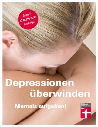 Depressionen überwinden - Niemals aufgeben