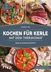 Kochen für Kerle mit dem Thermomix®