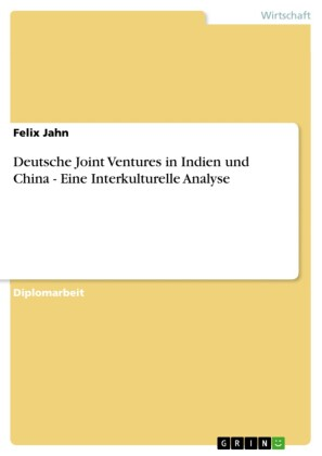 Deutsche Joint Ventures in Indien und China - Eine Interkulturelle Analyse