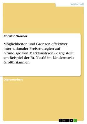 Möglichkeiten und Grenzen effektiver internationaler Preisstrategien auf Grundlage von Marktanalysen - dargestellt am Beispiel der Fa. Nestlé im Ländermarkt Großbritannien