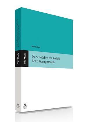 Die Schwächen des Adroid Berechtigungsmodells ( E-Book, PDF)