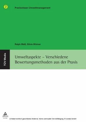 Umweltaspekte - Verschiedene Bewertungsmethoden aus der Praxis (E-Book, PDF)
