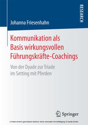 Kommunikation als Basis wirkungsvollen Führungskräfte-Coachings
