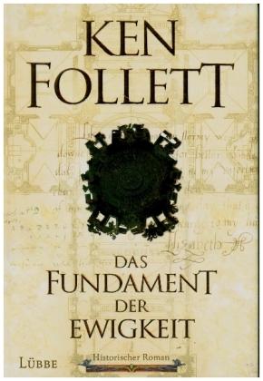 Ken Follett Das Fundament der Ewigkeit