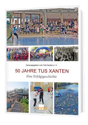 50 Jahre Fusion TuS Xanten - Eine Erfolgsgeschichte