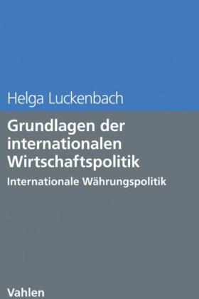 Grundlagen der internationalen Wirtschaftspolitik