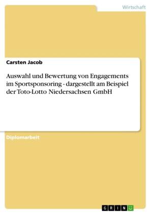Auswahl und Bewertung von Engagements im Sportsponsoring - dargestellt am Beispiel der Toto-Lotto Niedersachsen GmbH