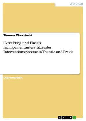 Gestaltung und Einsatz managementunterstützender Informationssystemein Theorie und Praxis
