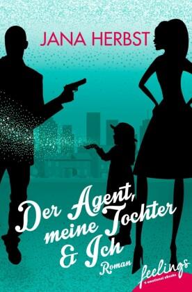 Der Agent, meine Tochter & Ich