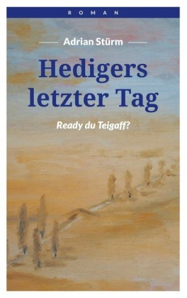 Hedigers letzter Tag