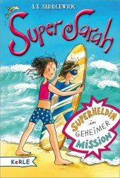 Super Sarah - Superheldin in geheimer Mission Cover