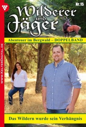 Wilderer und Jäger 15 - Heimatroman