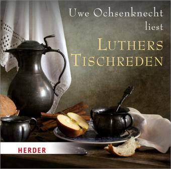 Luthers Tischreden, 1 Audio-CD