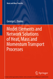 Model Elements and Network Solutions of Heat, Mass and Momentum Transport Processes