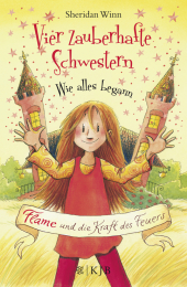 Vier zauberhafte Schwestern - Wie alles begann: Flame und die Kraft des Feuers Cover