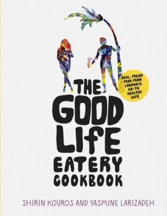 Good Life Eatery Cookbook