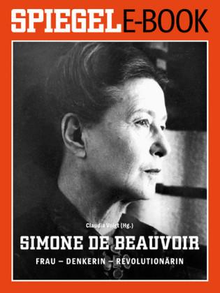 Simone de Beauvoir. Frau - Denkerin - Revolutionärin