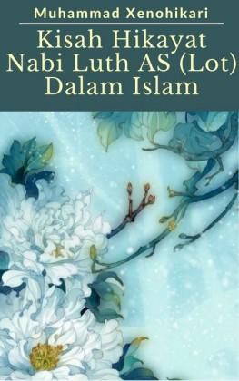 Kisah Hikayat Nabi Luth AS (Lot) Dalam Islam