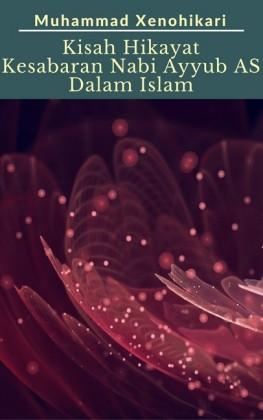 Kisah Hikayat Kesabaran Nabi Ayyub AS Dalam Islam