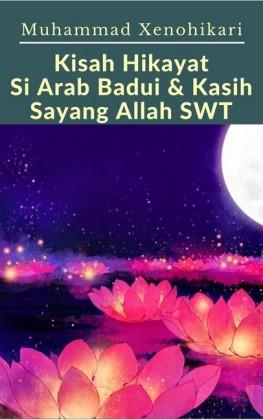 Kisah Hikayat Si Arab Badui & Kasih Sayang Allah SWT