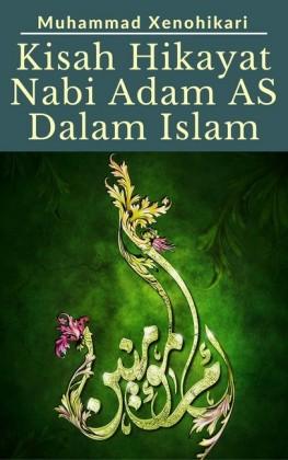 Kisah Hikayat Nabi Adam AS Dalam Islam