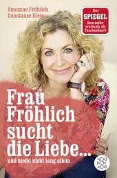 Frau Fröhlich sucht die Liebe ... und bleibt nicht lang allein Cover