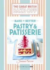 Great British Bake Off Bake it Better (No.8): Pastry & Patisserie