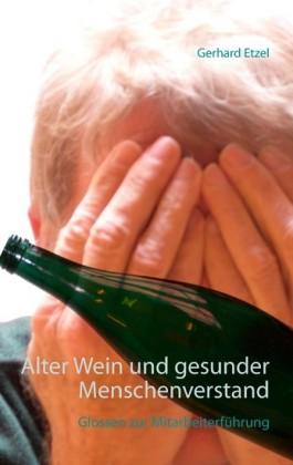 Alter Wein und gesunder Menschenverstand