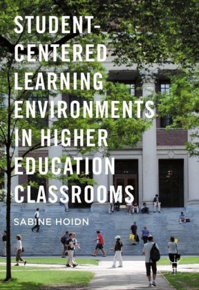 Student-Centered Learning Environments in Higher Education Classrooms